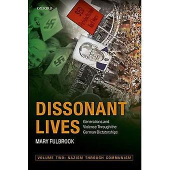 Dissonante leven: Generaties en geweld door de Duitse dictaturen, Vol. 2: nazisme door communisme