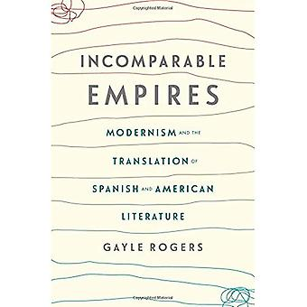 Incomparabile Empires: Modernismo e la traduzione della letteratura spagnola e americana