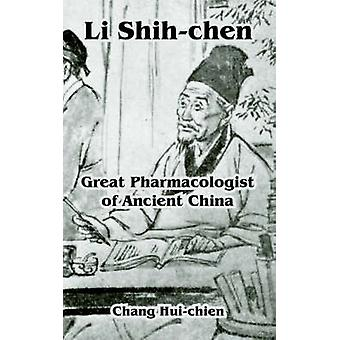 Li Shihchen Great Pharmacologist of Ancient China by Huichien & Chang