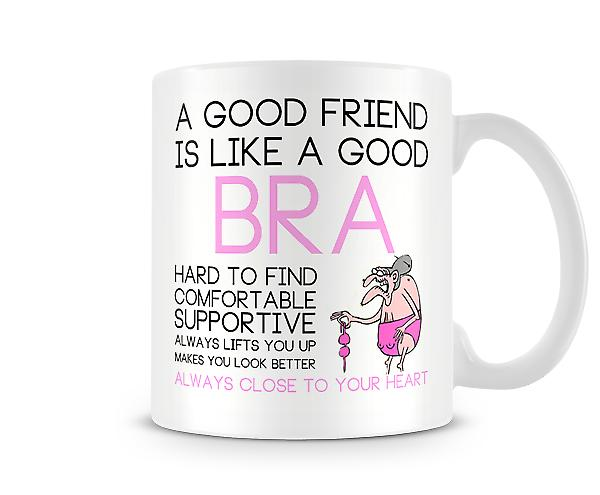 A Good Friend Is Like A Good Bra Mug