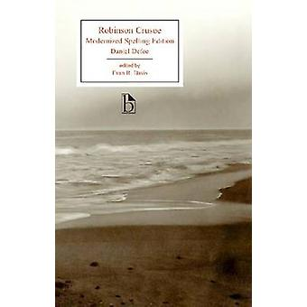 Robinson Crusoe - Modernized Spelling Edition by Daniel Defoe - Evan R