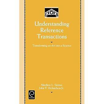 Förståelse referenstransaktioner omvandla en konst till en vetenskap av Saxton & Matthew L.