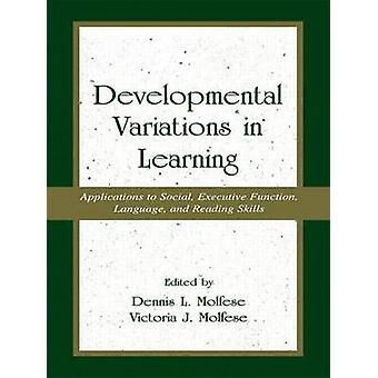 Developmental Variations in Learning Applications to Social Executive Function Language and Reading Skills by Campbell & Robin D.