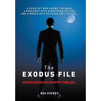 The Exodus File A scientist who knows too much a president with everything to lose and a world with no place left to hide by Puckey & Reg