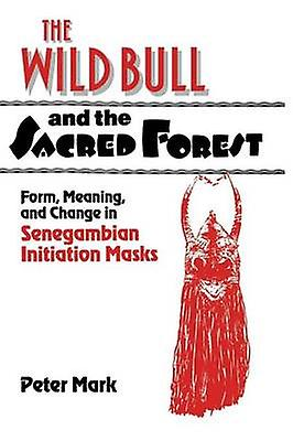 The Wild Bull and the Sacrouge Forest by Mark & Peter