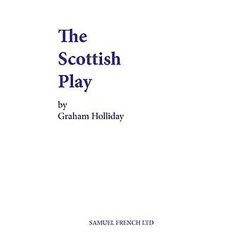 The Scottish Play by Holliday & Graham
