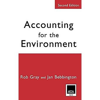 Accounting for the Environment Second Edition by Gray & Rob