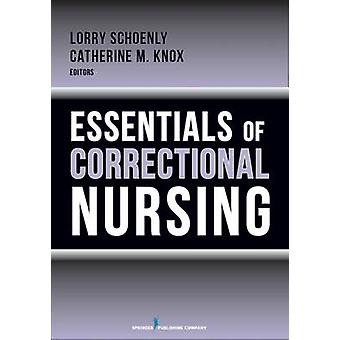Essentials of Correctional Nursing by Schoenly & Lorry