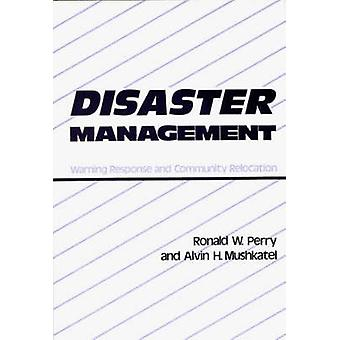 Disaster Management Warning Response and Community Relocation by Perry & Ronald W.