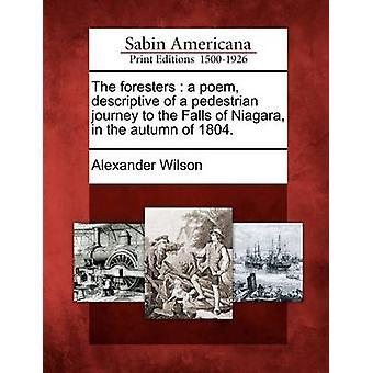 Forstmenn et dikt beskrivende fotgjenger reise til Niagara Falls høsten 1804. av Wilson & Alexander