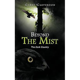 Beyond The Mist The Dark Country by Cleverdon & Garry