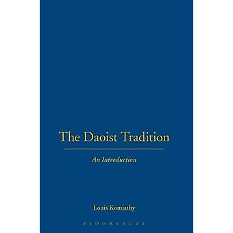 The Daoist Tradition by Komjathy & Louis