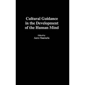 Cultural Guidance in the Development of the Human Mind by Toomela & Aaro