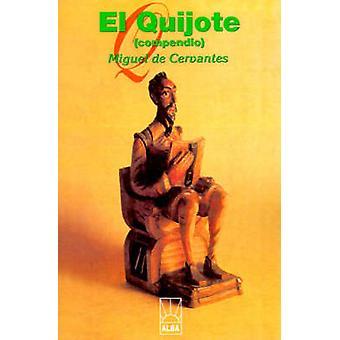 El Quijote by de Cervantes Saavedra & Miguel