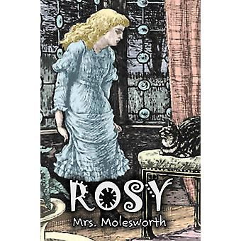 Rosy by Mrs. Molesworth Fiction Historical by Mrs. Molesworth