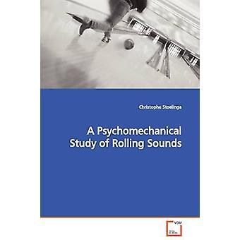 A Psychomechanical Study of Rolling Sounds by Stoelinga & Christophe