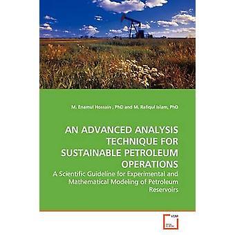 UMA técnica de análise avançada para operações de petróleo sustentável por Hossain & Wendell M.