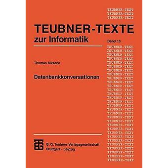 Datenbankkonversationen Untersttzung kooperativer Gruppenarbeit aus datenorientierter Sicht Kirsche & Thomas