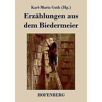 Erzhlungen aus dem Biedermeier af KarlMaria Guth
