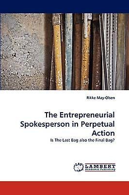 The Entrepreneurial Spokesperson in Perpetual Action by MayOlsen & Rikke