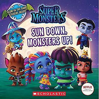 Sun Down, mostri in su! (Super mostri 8x8 Storybook)