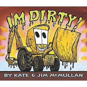 I'm Dirty! Board Book by Kate McMullan - Jim McMullan - 9780062343185