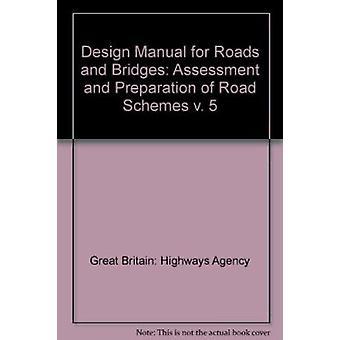 Design Manual for Roads and Bridges - v. 5 - Assessment and Preparation