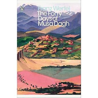 The Forty Days of Musa Dagh by Franz Werfel - 9780241332863 Book
