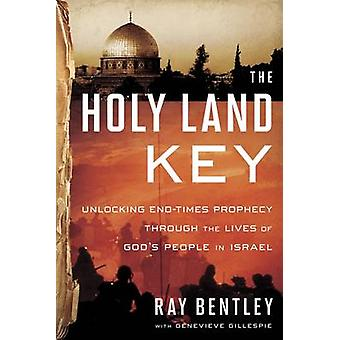 The Holy Land Key - Unlocking End-Times Prophecy Through the Lives of