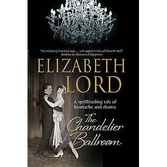 The Chandelier Ballroom - Betrayal and Murder in an English Country Ho
