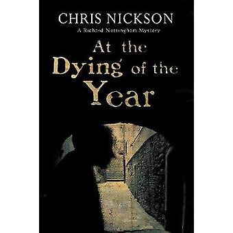 At the Dying of the Year by Chris Nickson - 9780727895240 Book