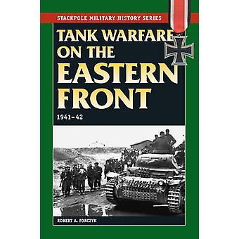 Tank Warfare on the Eastern Front 1941-42 by Robert A. Forczyk - 9780