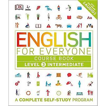 English for Everyone - Level 3 - Intermediate - Course Book by DK - Gil