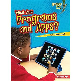 What Are Programs and Apps? by L E Carmichael - 9781467783156 Book