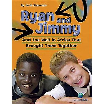 Ryan and Jimmy - And the Well in Africa That Brought Them Together by