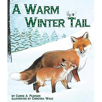 A Warm Winter Tail by Carrie A Pearson - Christina Wald - 97816071853