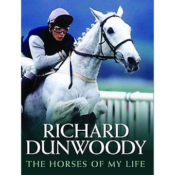 The Horses of My Life von Richard Dunwoody-9781844548941 Buch