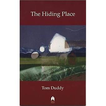 The Hiding Place by Tom Duddy - 9781851320134 Book
