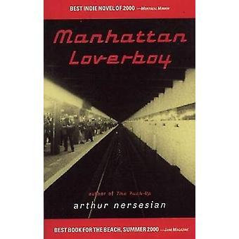 Manhattan Loverboy by Arthur Nersesian - 9781888451092 Book