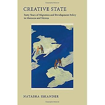 Creative State: Forty Years of Migration and Development Policy in Morocco and Mexico