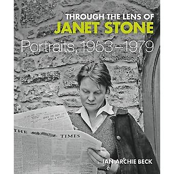Through the Lens of Janet Stone - Portraits - 1953-1979 par Ian Archie