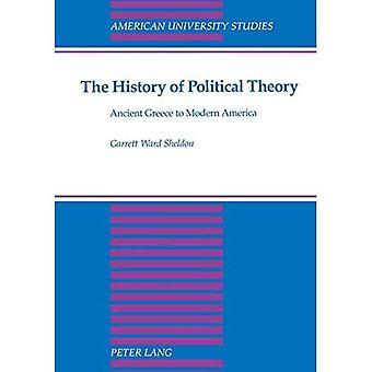 La historia de la teoría política: Grecia a América moderna (American University estudios serie 10: política...