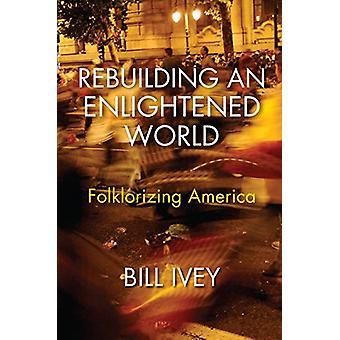 Folklorizing を再構築することによって、啓発された世界を再建する