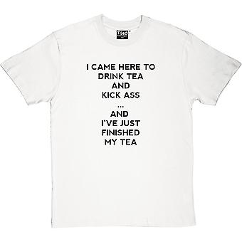 I Came Here To Drink Tea And Kick Ass... Men's T-Shirt