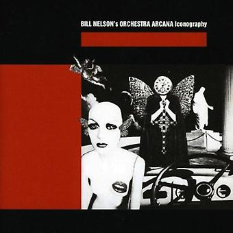 Bill Nelson's Orchestra Arcana - Iconography [CD] USA import