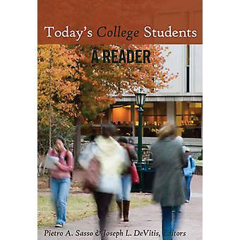 Todays College Students  A Reader by Edited by Pietro A Sasso & Edited by Joseph L DeVitis