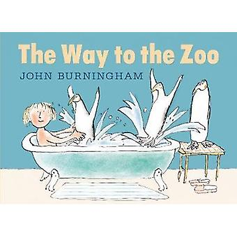 The Way to the Zoo by John Burningham & John Burningham