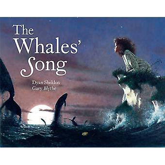 The Whales' Song by Dyan Sheldon - Gary Blythe - 9780099737605 Book