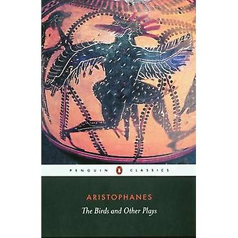 The Birds and Other Plays by Aristophanes - Alan H. Sommerstein - Dav