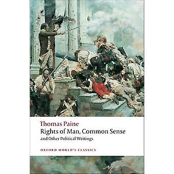 Rights of Man - Common Sense - and Other Political Writings by Thomas